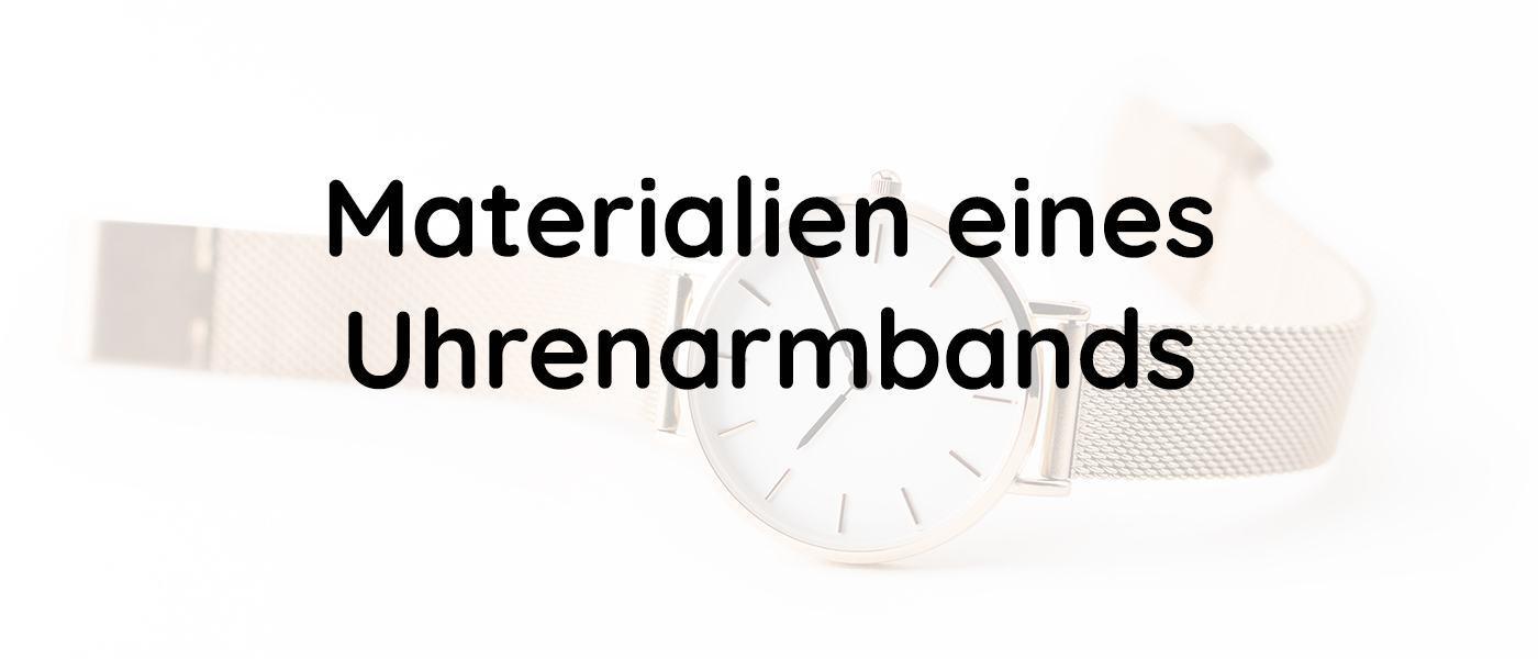 Materialien eines Uhrenarmbands